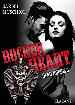 Rocker Heart. Dead Riders 3 von [Muschiol, Bärbel]