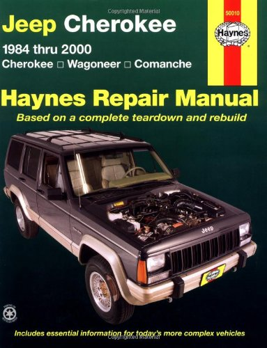 Jeep Cherokee & Comanche Automotive Repair Manual: 1984-2000 (Haynes Automotive Repair Manual Series) (Jeep Haynes Cherokee 2000)