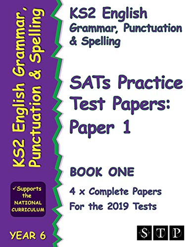 KS2 English Grammar, Punctuation and Spelling SATs Practice Test Papers for the 2019 Tests: Paper 1 - Book One (Year 6): STP KS2 English Revision
