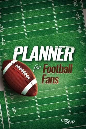 Planner for Football Fans: Yearly Monthly Daily Hourly Undated Organizer Agenda: Volume 3 (sport planners) por Clever Clover