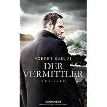 Der Vermittler: Thriller (Geheimagent Ernst Grip, Band 2)