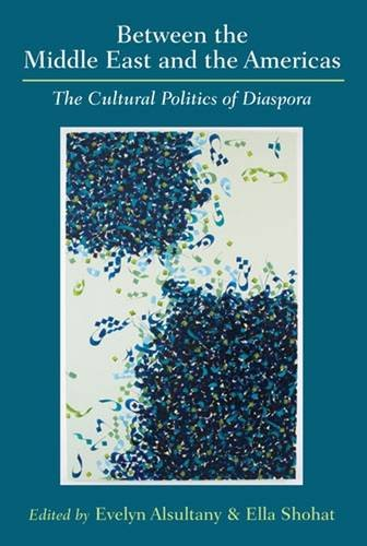 Between the Middle East and the Americas: The Cultural Politics of Diaspora
