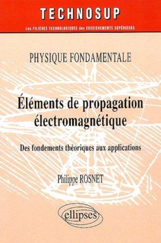 Eléments de propagation électromagnétique : Physique fondamentale