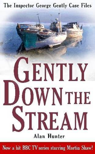 Gently Down the Stream (George Gently) by Mr. Alan Hunter (2010-09-16)