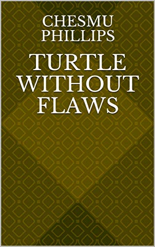 Turtle Without Flaws (Finnish Edition) por Chesmu Phillips