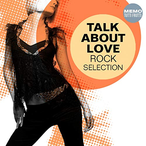 ... Talk About Love - Rock Selection