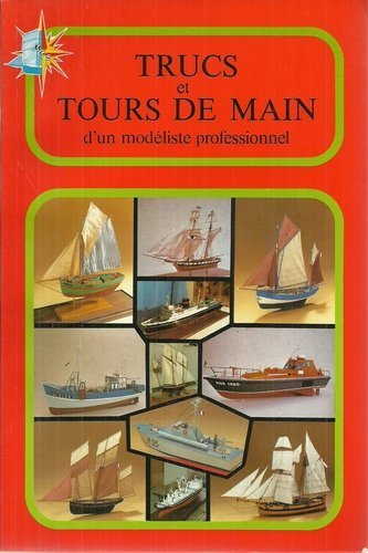 trucs-et-tours-de-main-dun-modeliste-professionnel-modlisme-maquettes-de-bateaux