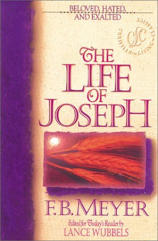 The Life of Joseph (Christian Living Classics) by Frederick Brotherton Meyer (1996-09-02)