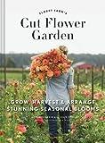 #9: Floret Farm's Cut Flower Garden: Grow, Harvest, and Arrange Stunning Seasonal Blooms