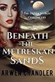 Beneath the Metreskan Sands: The Outer World Chronicles by Arwen Chandler