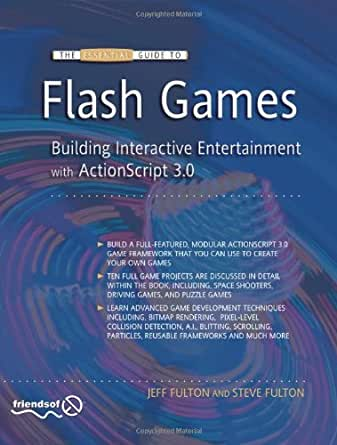 The Essential Guide to Flash Games: Building Interactive