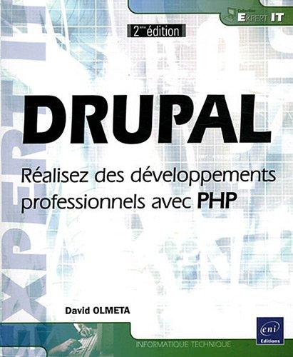 DRUPAL - Réalisez des développements professionnels avec PHP (2ème édition) par David OLMETA