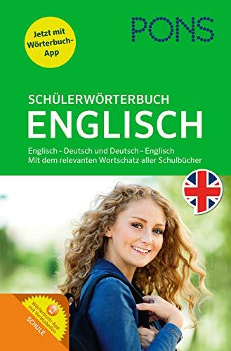 PONS Schülerwörterbuch Englisch. Buch mit App. Englisch-Deutsch / Deutsch-Englisch: Mit dem Wortschatz aller relevanten Lehrwerke. - Englisch-wörterbuch Kostenlose