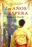 Los anos de espera / The years of waiting