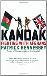 By Patrick Hennessey - KANDAK: Fighting with Afghans