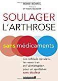 Soulager l'arthrose sans médicament : Les réflexes naturels - Best Reviews Guide