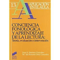 Conciencia fonológica y aprendizaje de lectura: teoría, evaluación e intervención (Aplicación en el aula)