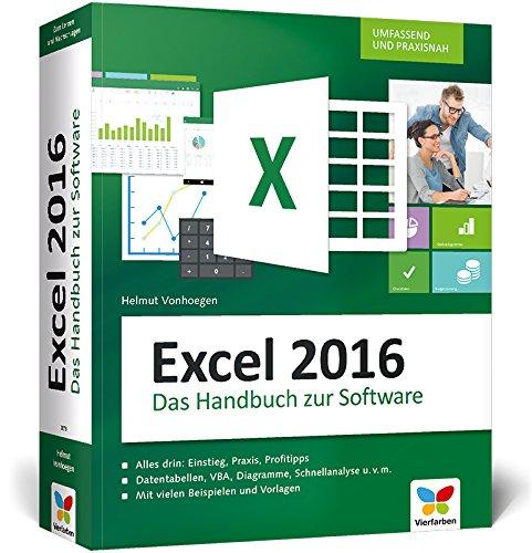 Excel 2016: Das große Handbuch. Einstieg, Praxis, Profi-Tipps – das Kompendium zu Excel 2016. Der Klassiker, aktuell auch zu Excel 2013 und 2010