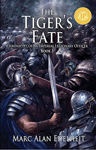 The Tiger's Fate (Chronicles of An Imperial Legionary Officer Book 3) (English Edition)