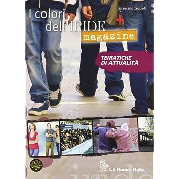 I Colori Dell'iride. Magazine. Per Le Scuole Superiori. Con Espansione Online