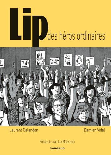 Lip : des héros ordinaires