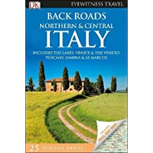 Back Roads Northern and Central Italy (DK Eyewitness Travel Guide)