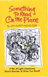 Something to Read on the Plane by Jan Hurst-Nicholson