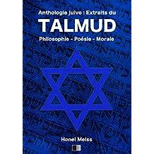 Anthologie Juive : Extraits du Talmud: Philosophie - Poésie - Morale (French Edition)