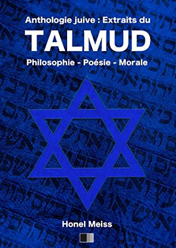 Anthologie Juive : Extraits du Talmud: Philosophie - Poésie - Morale par Honel MEISS