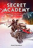 El secreto de Meteora (Secret Academy 4) (Serie Infinita)