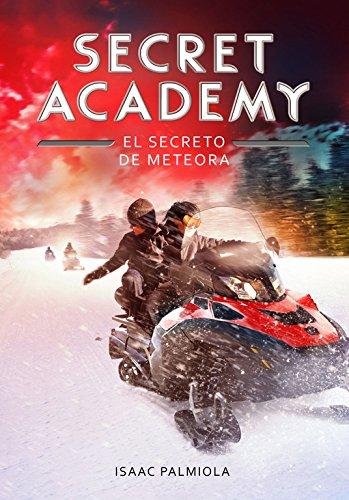 Descargar Libro Secret Academy 4. El Secreto De Meteora (SERIE INFINITA) de Isaac Palmiola