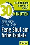 30 Minuten Feng Shui am Arbeitsplatz - Helga Vesper, Christian Zielke