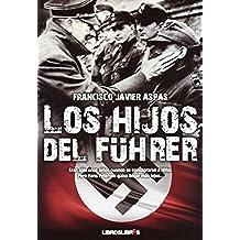 Los hijos del Führer: Eran sólo unos niños cuando se consagraron a Hitler. Pero Hans Petersen quiso llegar más lejos...