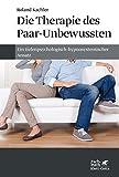 Die Therapie des Paar-Unbewussten (Amazon.de)