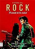 Historia del rock. El sonido de la ciudad: El desarrollo del rock & roll, sus protagonistas, sus estilos y su evolución. (Musica (605))
