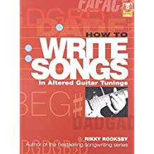How to Write Songs in Altered Guitar Tunings by Rooksby, Rikky (2010) Paperback