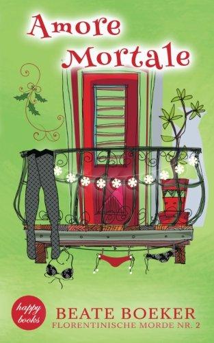 Buchseite und Rezensionen zu 'Amore Mortale: Kriminalroman (Florentinische Morde 2)' von Beate Boeker