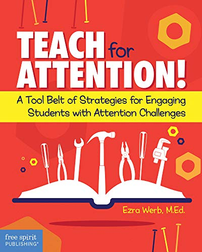 Teach for Attention!: A Tool Belt of Strategies for Engaging Students with Attention Challenges