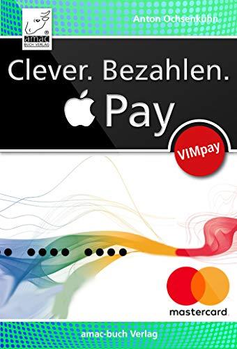 Clever. Bezahlen. Apple Pay: via VIMpay Buch-Cover