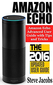 amazon echo 2016 the ultimate guide to learn amazon. Black Bedroom Furniture Sets. Home Design Ideas