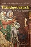 Handgebrauch: Geschichten von der Hand aus dem Mittelalter und der Frühen Neuzeit