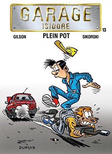 Garage Isidore - tome 13 - Plein pot