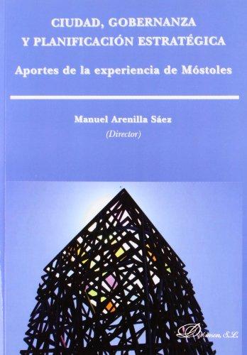 Ciudad, gobernanza y planificación estratégica. Aportes de la experiencia de Móstoles por Manuel Arenilla Sáez
