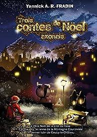 Trois contes de Noël axonais par Yannick Fradin