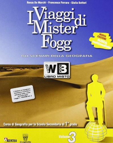 I Viaggi di Mister Fogg. Gli scenari della geografia, Multimediale, Vol.  3