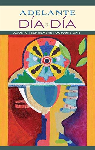 Adelante Día a Día: Agosto, Septiembre, Octubre de 2015 por Jamie Osbourne
