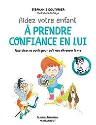 Aider votre enfant à prendre confiance en lui par Stéphanie Couturier
