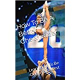 How To Be A Better Cheerleader: Learn How To Be One Of The Best (English Edition)
