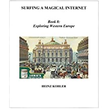 Exploring Western Europe (SURFING A MAGICAL INTERNET Book 8) (English Edition)