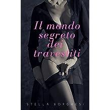 Il mondo segreto dei travestiti